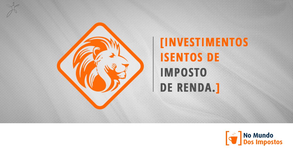 investir sem pagar Imposto de Renda